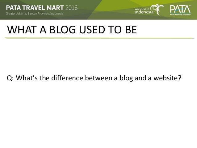 WHAT A BLOG USED TO BE Q: What's the difference between a blog and a website?