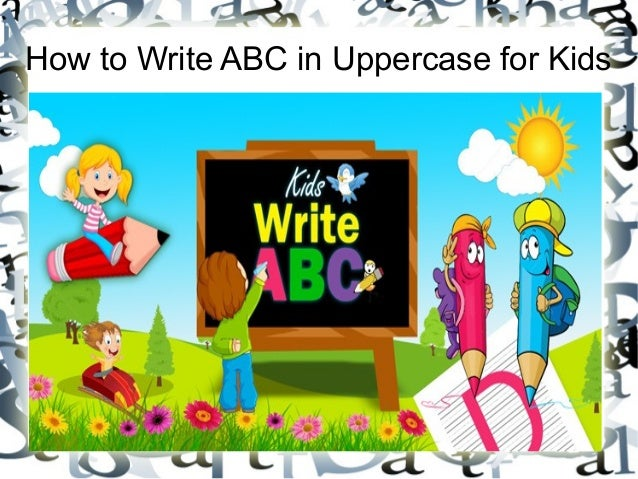 How to Write ABC in Uppercase for Kids