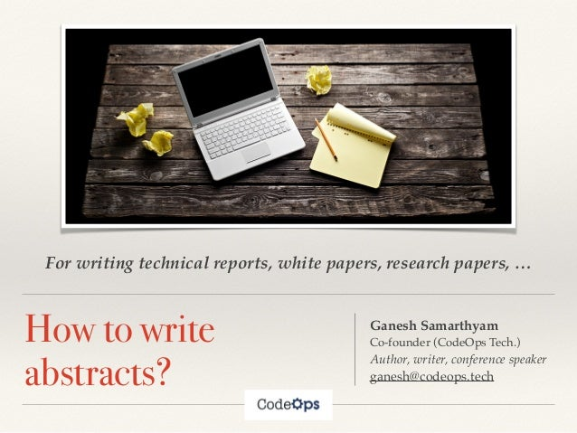 writing technical papers or reports This handout discusses how to write good abstracts for reports it covers informational and descriptive abstracts and gives pointers for success.
