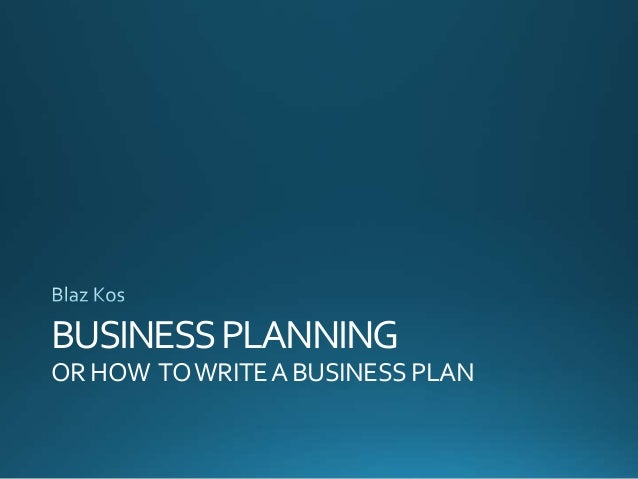 BUSINESSPLANNING ORHOW TOWRITEABUSINESSPLAN