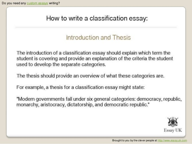 classification essay write Every classification essay starts with the identification of categories and factors  related to these categories for instance if it is necessary classify custom writing, .