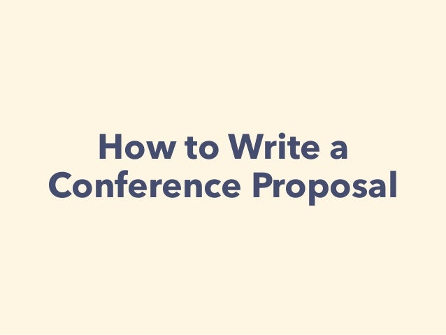 How to Write a Conference Proposal