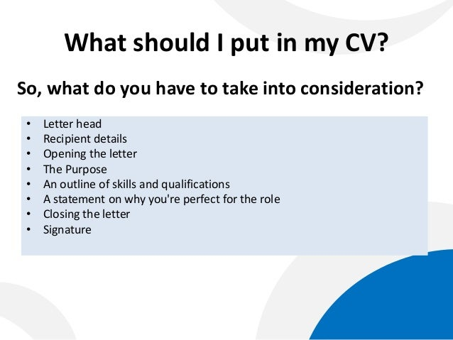what should i put in my cv so what do