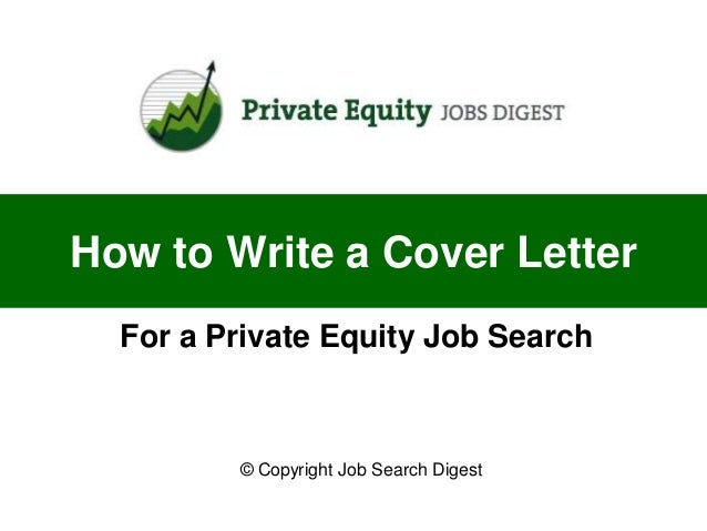 How to write a cover letter for a private equity job search for How to write a cover letter without a job posting