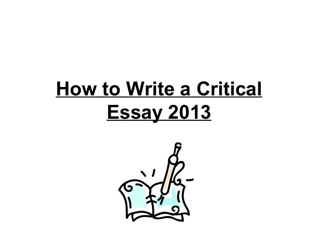 how to write a critical essay higher how to write a criticalessay 2013