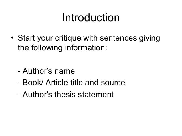 Introduction• Start your critique with sentences giving  the following information: - Author's name - Book/ Article title ...