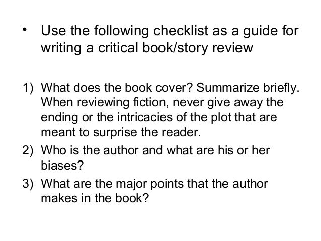 • Use the following checklist as a guide for  writing a critical book/story review1) What does the book cover? Summarize b...