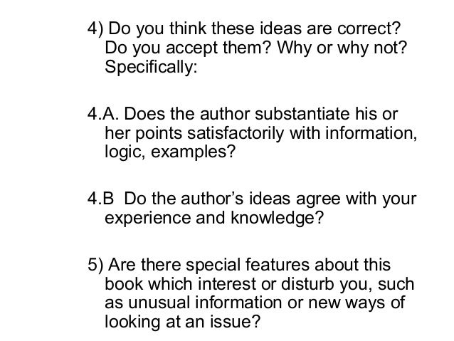 4) Do you think these ideas are correct?  Do you accept them? Why or why not?  Specifically:4.A. Does the author substanti...