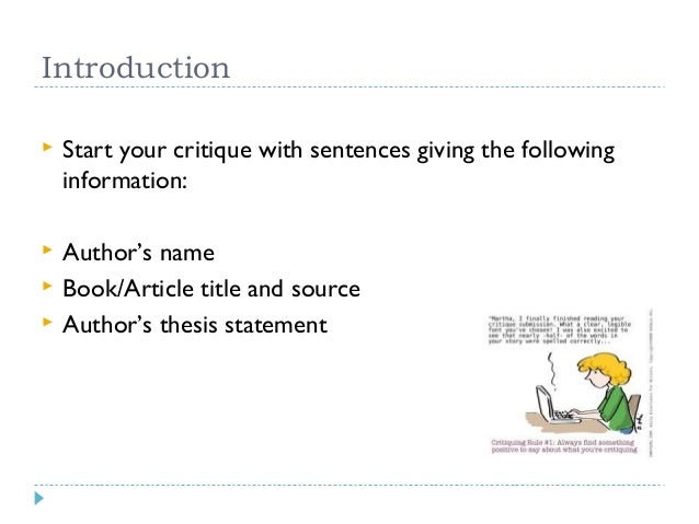 Introduction   Start your critique with sentences giving the following information:    Author's name Book/Article title ...