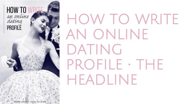 Tips for writing a good online dating profile tagline