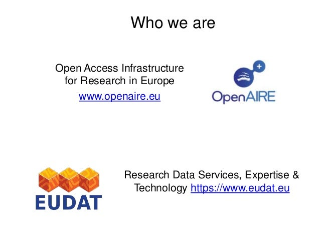 EUDAT & OpenAIRE Webinar: How to write a Data Management Plan - July 14, 2016  www.eudat.eu    Slide 2