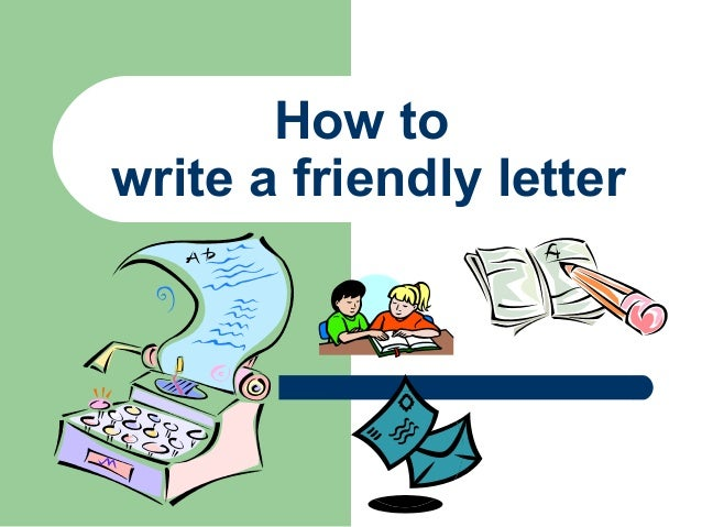 how to write a letter to an inmate how to write a friendly letter 2012 22433 | how to write a friendly letter 2012 1 638