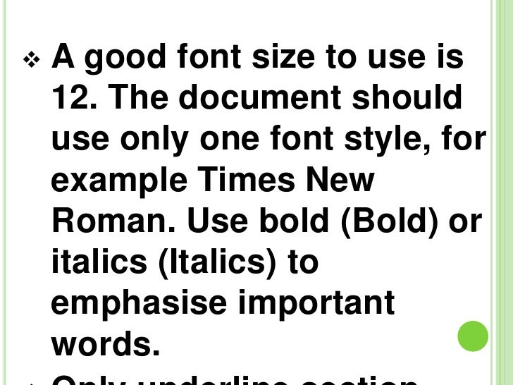 4.  A Good Font Size To Use Is ...  Best Font To Use For A Resume