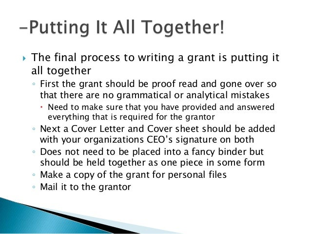 how to write a grant application This resource provides general guidelines for grant writing in general and in the scientific and iii) writing and submitting the grant proposal note that the specific requirements of funding a grantmaker may limit your application in general terms for background information on the.