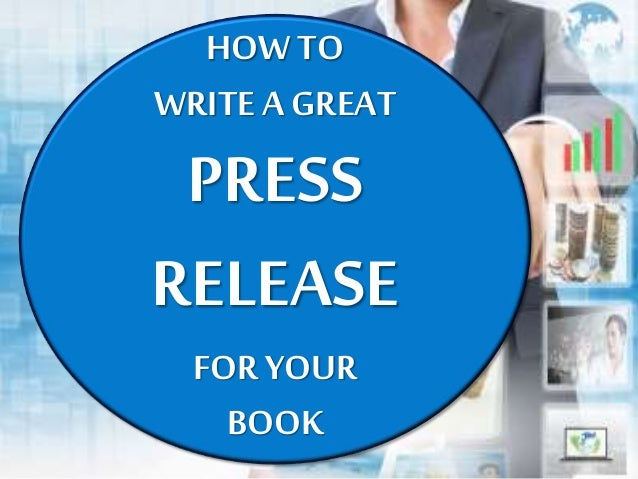 HOW TO WRITE A GREAT PRESS RELEASE FOR YOUR BOOK