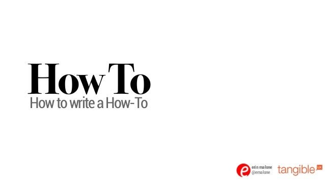 erin malone @emalone HowToHowtowriteaHow-To