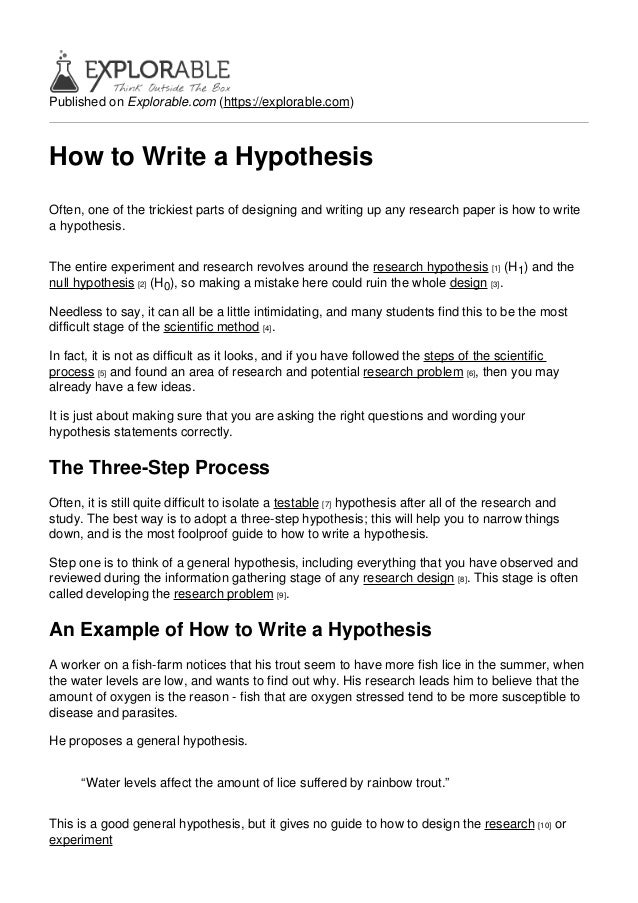 sample hypothesis in research paper The research hypothesis is central to all research endeavors, whether qualitative or quantitative, exploratory or explanatory at its most basic, the research hypothesis states what the researcher expects to find – it is the tentative answer to the research question that guides the entire study.