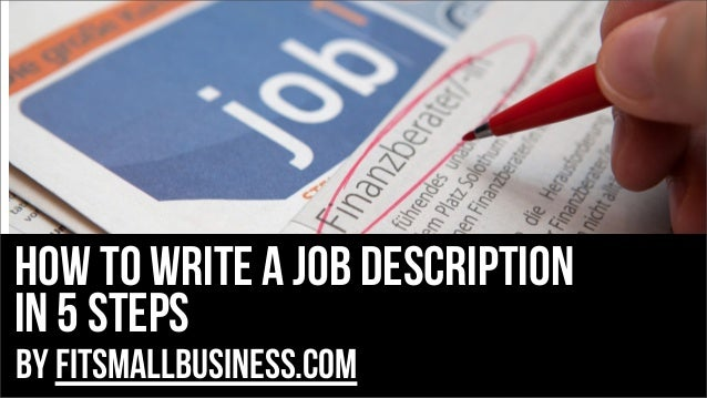 how to write a job description in 5 steps by FitSmallBusiness.com