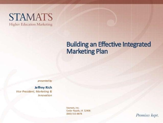 presented by  Jeffrey Rich Vice President, Marketing & Innovation  Stamats, Inc. Cedar Rapids, IA 52406 (800) 553-8878