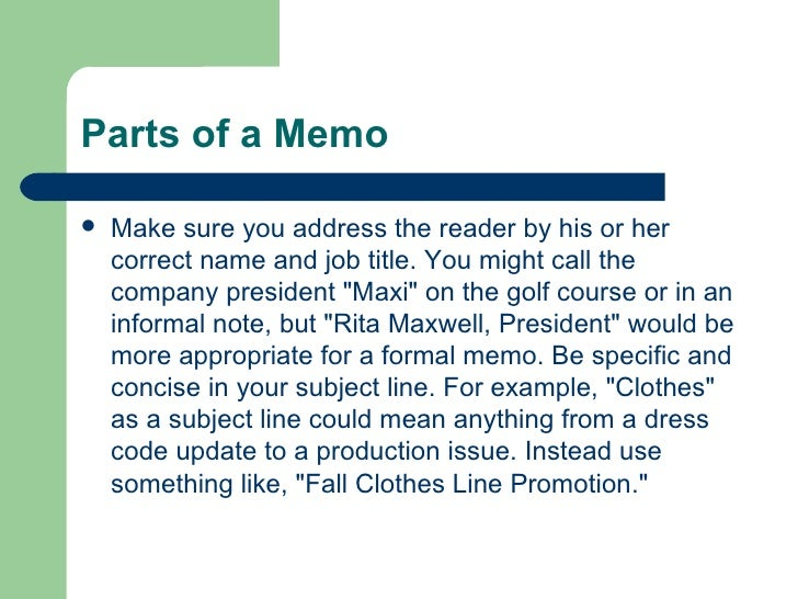 how to write memo How to write a memo the memorandum (or memo) is an incredibly versatile form of communication, often used in business settings in practice, memos answer questions and give information.