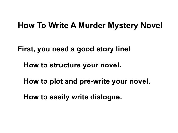 How to write a good murder mystery