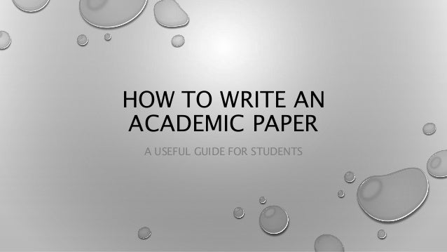 write academic paper Writing an academic essay means fashioning a coherent set of ideas into an argument because essays are essentially linear—they offer one idea at a time—they must.