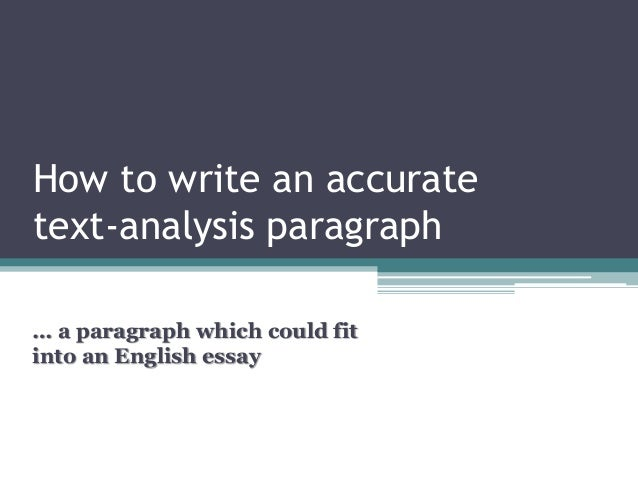 How to write an accurate text-analysis paragraph … a paragraph which could fit into an English essay