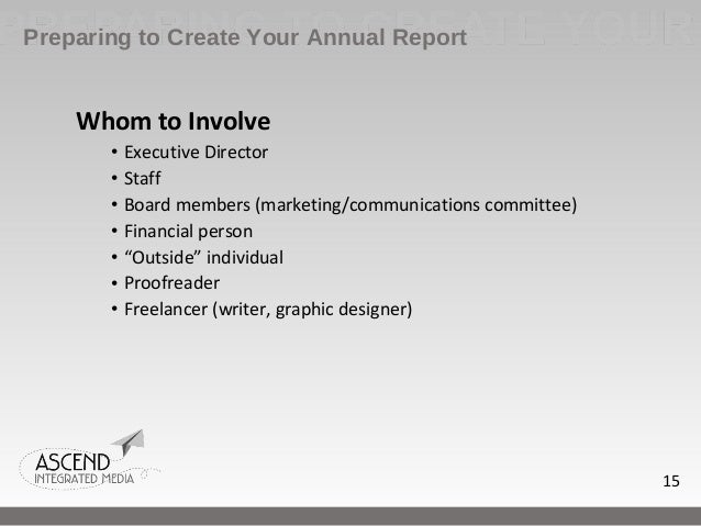 writing annual reports Terrified at the prospect of writing your first nonprofit annual report follow these five steps to creating an annual report that impresses your donors.