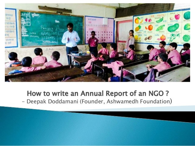 How to write an Annual Report of an NGO ? - Deepak Doddamani (Founder, Ashwamedh Foundation)