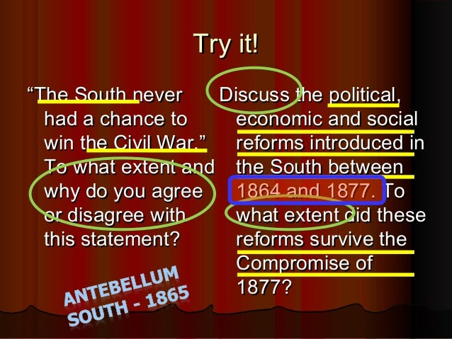 discuss the political economic and social reforms introduced in the south between 1864 1877 Civil war and reconstruction, 1861-1877 the failure of compromise the american civil war  in the physical destruction it brought to the south, the economic changes it produced throughout the nation, and the new ideas it spawned, the civil war altered the lives of several generations of americans  is the author of numerous books on the.