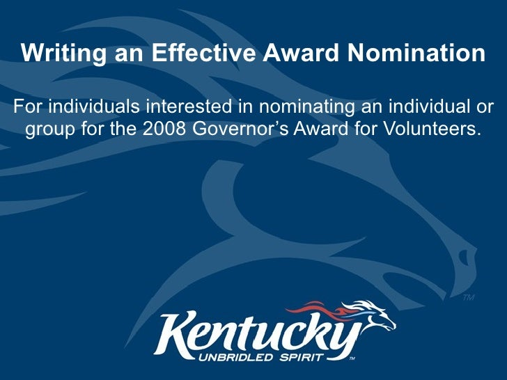 Writing an Effective Award Nomination For individuals interested in nominating an individual or group for the 2008 Governo...