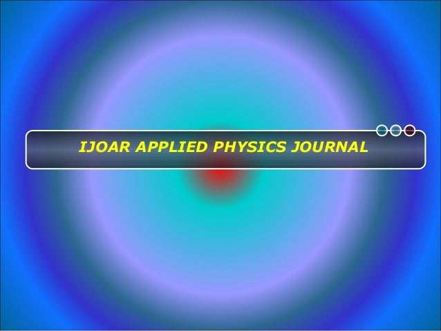 applied physics research paper Research & reviews: journal of pure and applied physics (e-issn:2320–2459, p-issn: 2347-2316) an international journal publishing (electronic and print version.