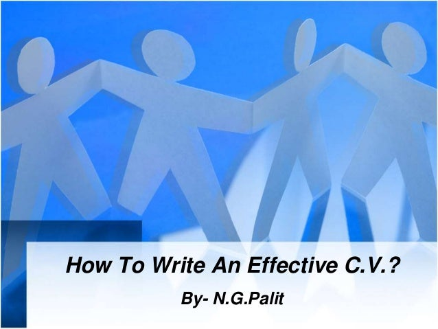 How To Write An Effective C.V.? By- N.G.Palit