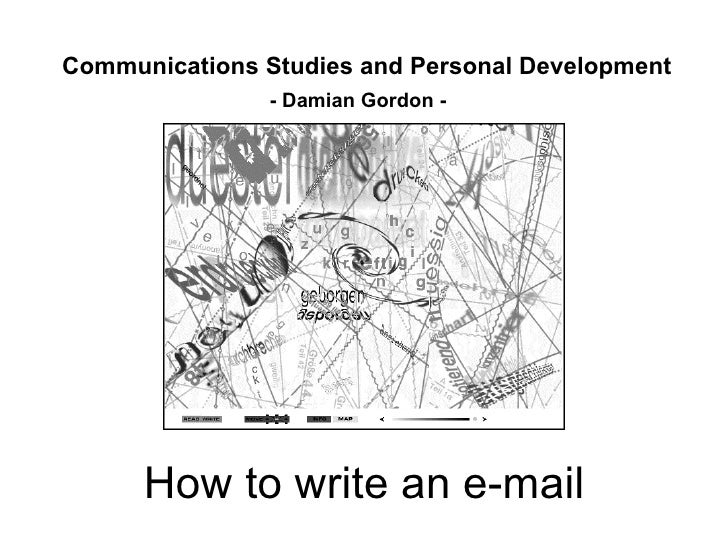 Communications Studies and Personal Development - Damian Gordon - How to write an e-mail