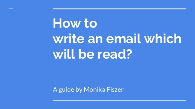 How to write an email which will be read? A guide by Monika Fiszer