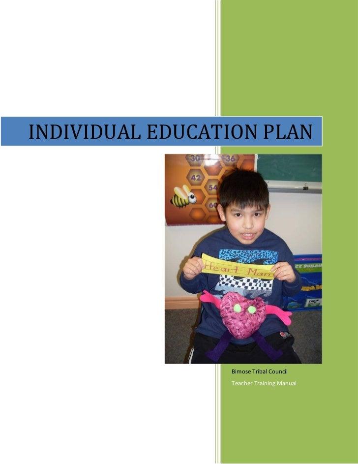 INDIVIDUAL EDUCATION PLAN                 Bimose Tribal Council                 Teacher Training Manual