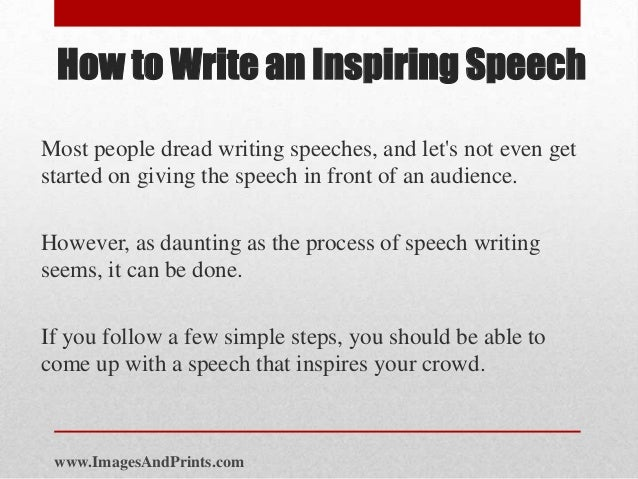 how to write a motivational speech The key to effective speech writing is the development of an awesome theme this article provides guidance and insight to help create inspiring speeches.
