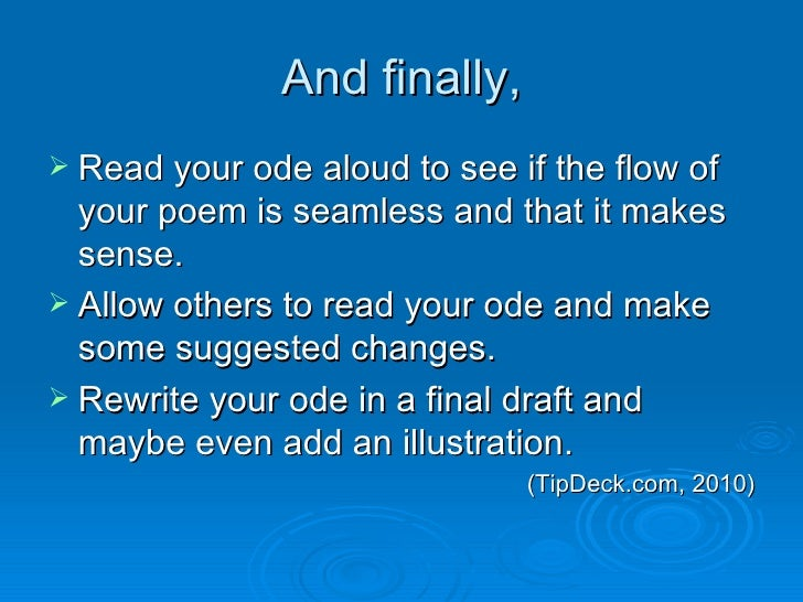 how to write an ode In his new book, the ode less travelled, a guide to writing poetry, fry argues in  favour of traditional form and metre he expresses admiration.