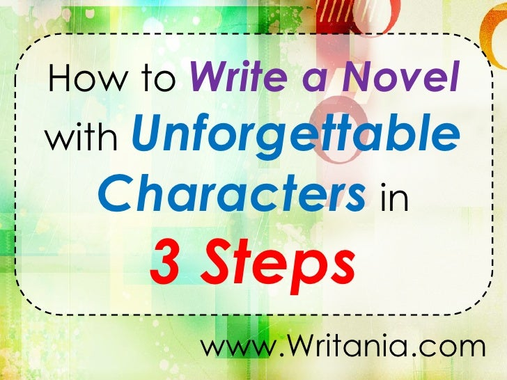 How to Write a Novelwith Unforgettable  Characters in    3 Steps       www.Writania.com