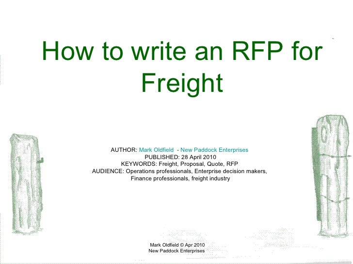 How to write an rfp for freight author mark oldfield new paddock enterprises published 28 april 2010 keywords freight altavistaventures Choice Image