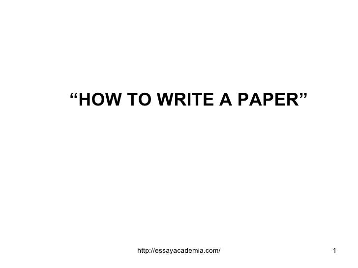 """ HOW TO WRITE A PAPER"""