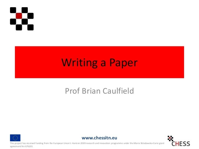 Writing a Paper Prof Brian Caulfield This project has received funding from the European Union's Horizon 2020 research and...