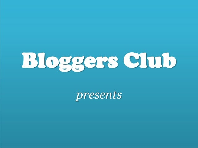 Bloggers Clubpresents