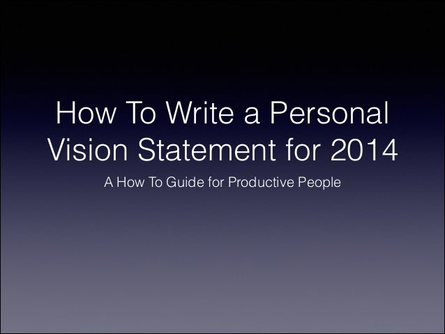 How To Write A Personal Vision Statement For 2014