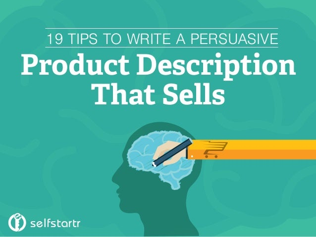 19 TIPS TO WRITE A PERSUASIVE Product Description That Sells