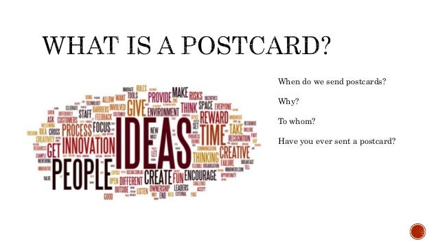 When do we send postcards? Why? To whom? Have you ever sent a postcard?