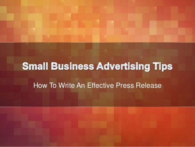 how to write an effective press release Summary: this tool will teach you how to write and distribute a press release   to be effective, consider this question from the journalist's perspective is there.