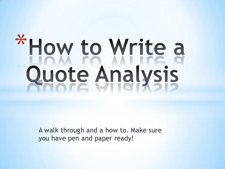 how to write a quote analysis a walk through and a how to make sure you have pen and paper