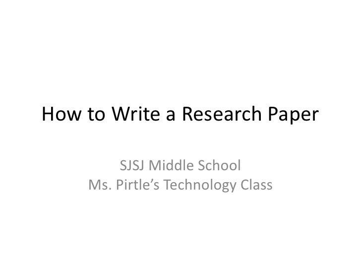 How To Write A Research Paperu003cbr /u003eSJSJ Middle SchoolMs.