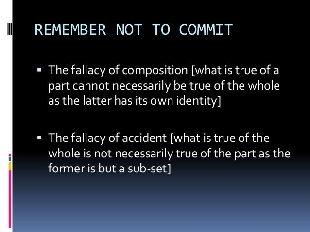 REMEMBER NOT TO COMMIT  The fallacy of composition [what is true of a part cannot necessarily be true of the whole as the...